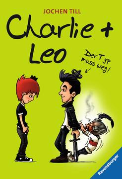 Charlie + Leo. Der Typ muss weg!